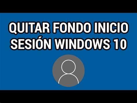 Quitar el fondo de pantalla de Inicio de sesión en Windows ...