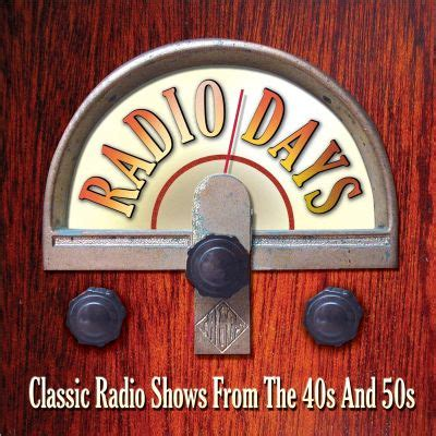 Radio Days: Classic Radio Shows from the 40s & 50s ...