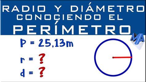 Radio y diámetro conociendo el perímetro de la ...