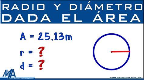 Radio y diámetro de la circunferencia conociendo el área ...