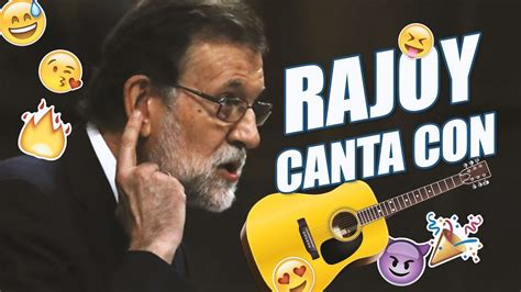 Rajoy canta con Guitarra  Cuanto mejor peor para todos ...