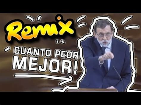 RAJOY CUANTO PEOR MEJOR PARA TODOS AUTOTUNE REMIX by @i ...