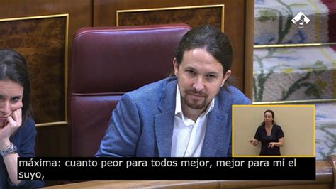 Rajoy: Cuanto peor mejor para todos y cuanto peor para ...