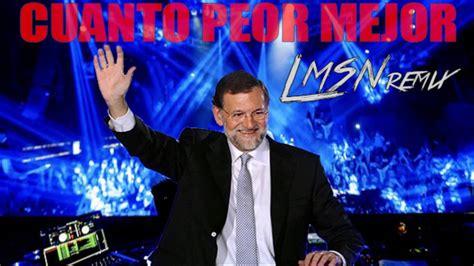 Rajoy   Cuanto peor mejor   REMIX   EDM   BIG ROOM Music ...