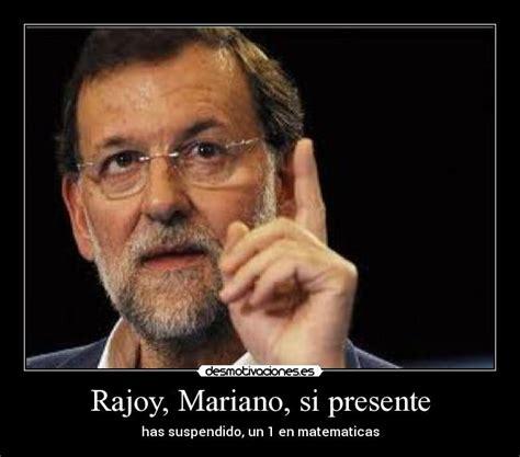 Rajoy, Mariano, si presente | Desmotivaciones