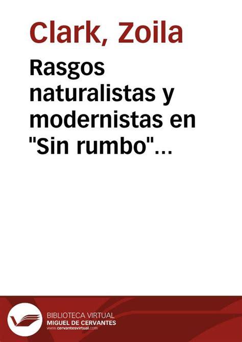 Rasgos naturalistas y modernistas en  Sin rumbo   1885  de ...