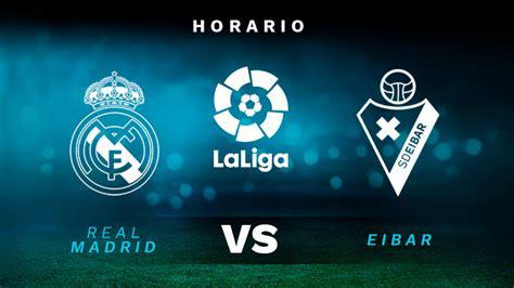Real Madrid   Eibar: hora y dónde ver el partido de hoy de ...