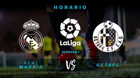 Real Madrid   Getafe: horario, TV y dónde ver en directo ...