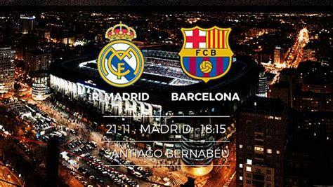 Real Madrid vs Barcelona: Horario del Madrid Barça y cómo ...