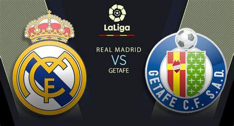Real Madrid vs Getafe: chocan EN DIRECTO por la fecha 33 ...