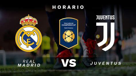 Real Madrid vs Juventus: hora y canal de televisión dónde ...