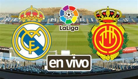 Real Madrid vs Mallorca EN VIVO ONLINE EN DIRECTO Horario ...