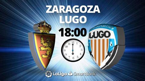 Real Zaragoza   Lugo, Liga SmartBank el partido, en directo