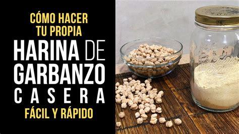 Realfood Cómo hacer Harina de Garbanzo Sin Gluten Paso a ...