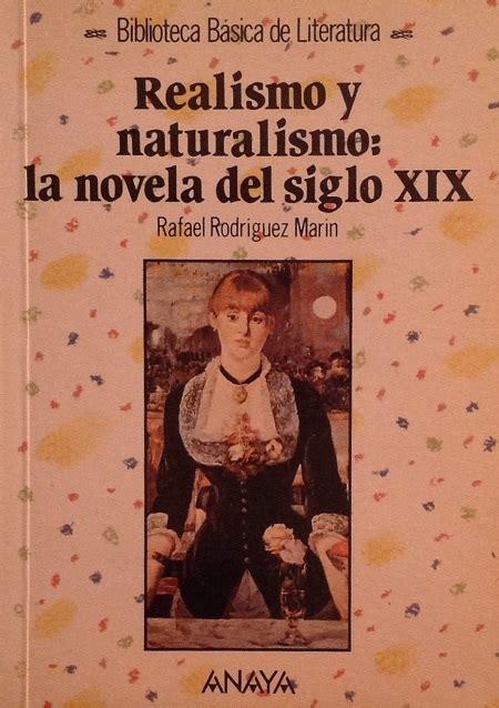 Realismo y naturalismo: la novela del siglo XIX   Girol Books