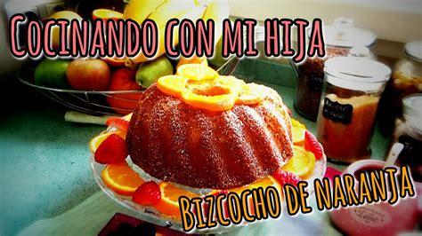 Receta | Bizcocho de naranja | Orange Sponge cake ...