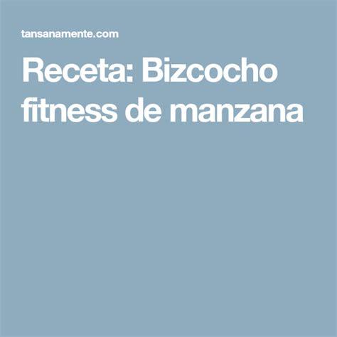 Receta: Bizcocho fitness de manzana | Recetas, Recetas ...
