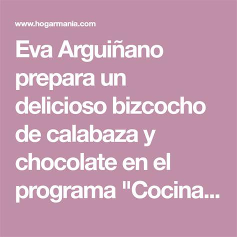 Receta de Bizcocho de calabaza y chocolate   Eva Arguiñano ...