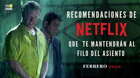 Recomendaciones de Netflix Que Te Mantendrán al Filo del ...