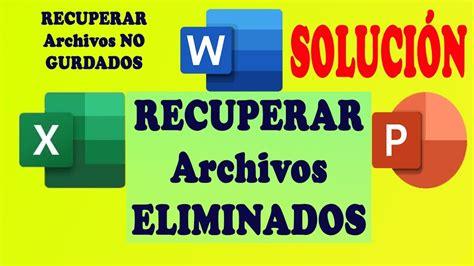 RECUPERAR Archivos NO Guardados excel, word, Power Point ...