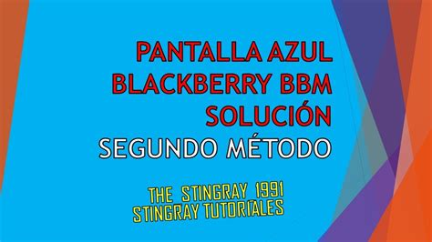 RECUPERAR BLACKBERRY MESSENGER /RESOLVER PANTALLA AZUL ...