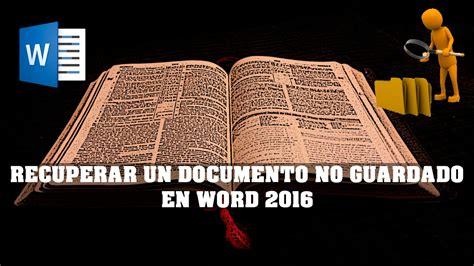 RECUPERAR UN DOCUMENTO NO GUARDADO EN WORD 2016   EBM ...