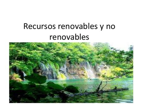 Recurso renovable y no renovables2