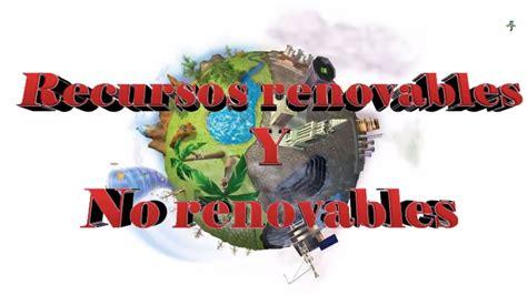 Recursos renovables y no renovables   Tarea de mi primo xD ...