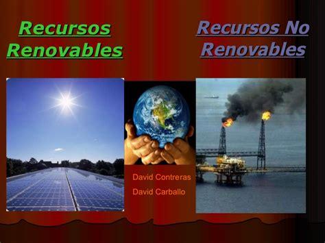Recursos renovables y recursos no renovables