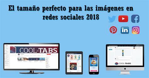 Redes sociales 2018: conoce el tamaño perfecto para las ...