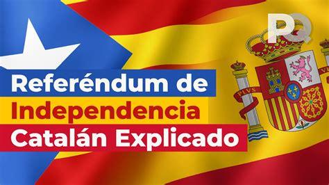 Referéndum de Independencia de Cataluña Explicado   YouTube