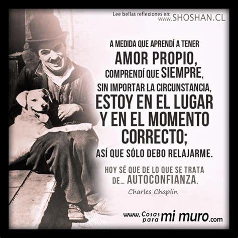 Reflexión de Charles Chaplin sobre el amor propio ...