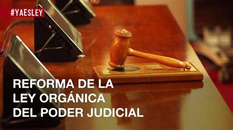 Reforma de la Ley Orgánica del Poder Judicial   YouTube