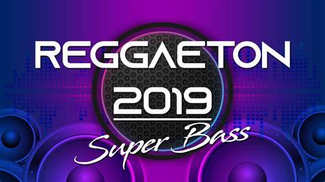 REGGAETON 2019 SUPER BASS DEMBOW MIX   YouTube
