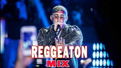 Reggaeton Mix 2019 Lo Mas Escuchado Reggaeton 2019 Música ...