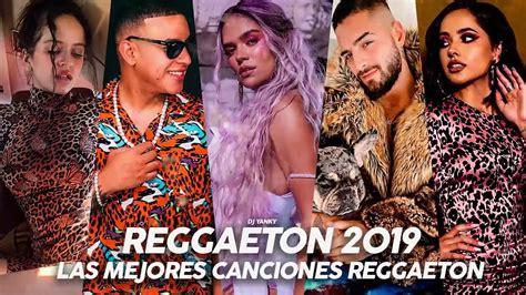 Reggaeton Mix 2019   Lo Mas Escuchado Reggaeton 2019 ...