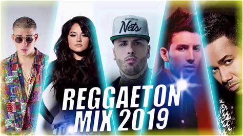 Reggaeton Mix 2019 – Lo Mas Escuchado Reggaeton 2019 ...