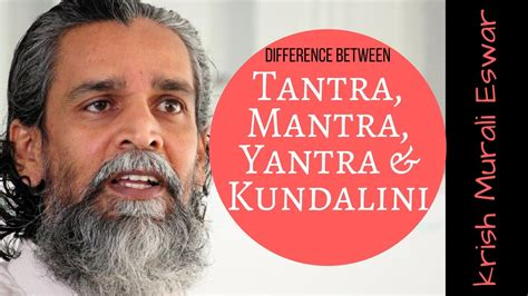 Relationship between Tantra, Yantra, Mantra and Kundalini ...