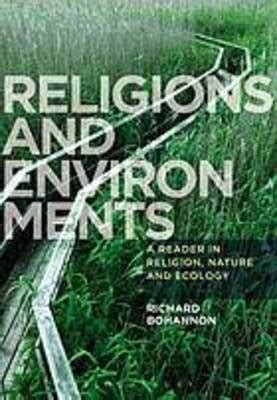 Religions and Environments: A Reader in Religion, Nature ...