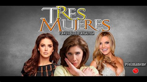 Remake de la telenovela Tres Mujeres con Michelle Renaud ...