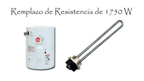 Remplazo de resistencia de Calentador Eléctrico  boiler ...