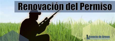 Renovar permiso de armas  Renovación y Vigencia según el Tipo