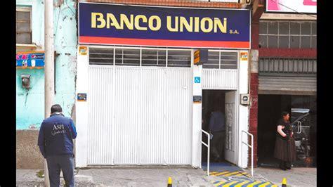 Reporte de seguridad de Banco Unión, no registra los ...