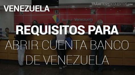 Requisitos para Abrir Cuenta en Banco de Venezuela 【2019】