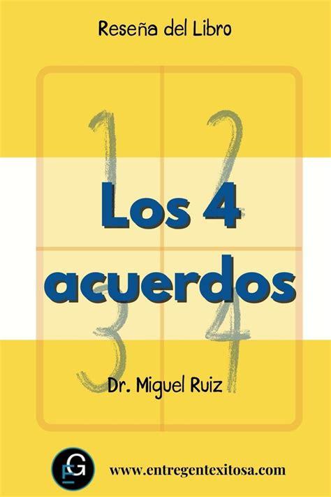 Reseña del Libro Los cuatro acuerdos  Dr. Miguel Ruiz ...