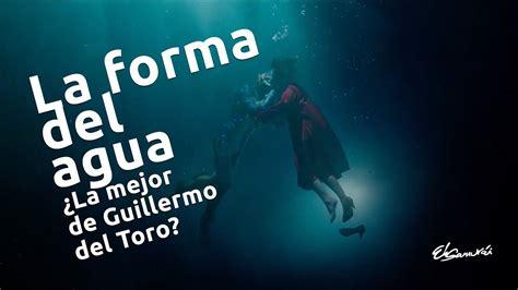 Reseña: Guillermo del Toro La forma del Agua   YouTube