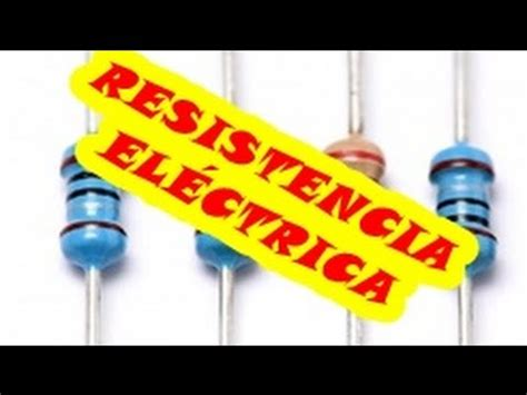 Resistencia Electrica Aprende Todo Facil   YouTube