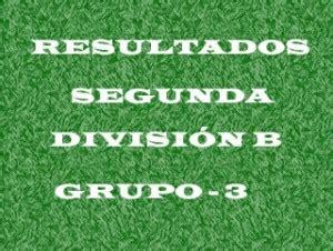 Resultados Segunda División B – Grupo 3 | Futbol | Deporte ...