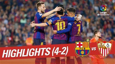 Resumen de FC Barcelona vs Sevilla FC  4 2    YouTube