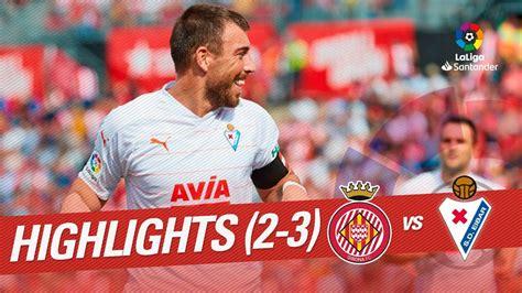 Resumen de Girona FC vs SD Eibar  2 3    YouTube